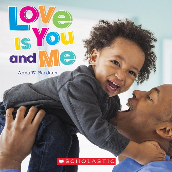 Love is You and Me by Anna W. Bardaus