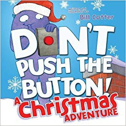 Don't Push the Button!: A Christmas Adventure by Bill Cotter