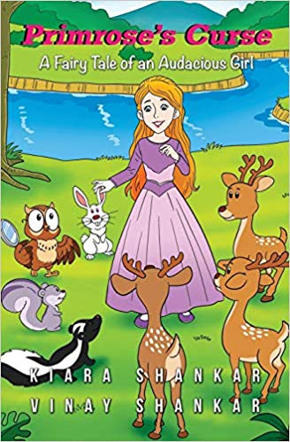 Primrose's Curse: A Fairy Tale of an Audacious Girl By Kiara and Vinay Shankar