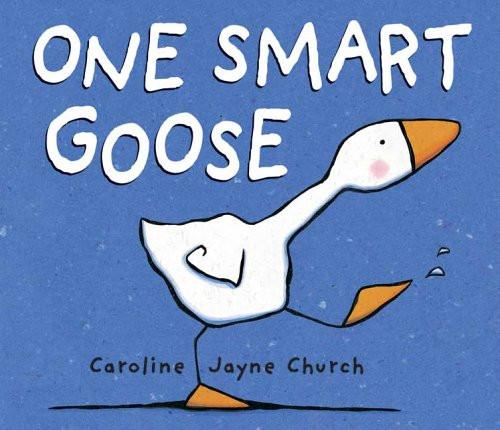 One Smart Goose by Caroline Church