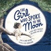 The Girl Who Spoke to the Moon by Land Wilson