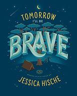 tomorrow ill be brave.jpeg