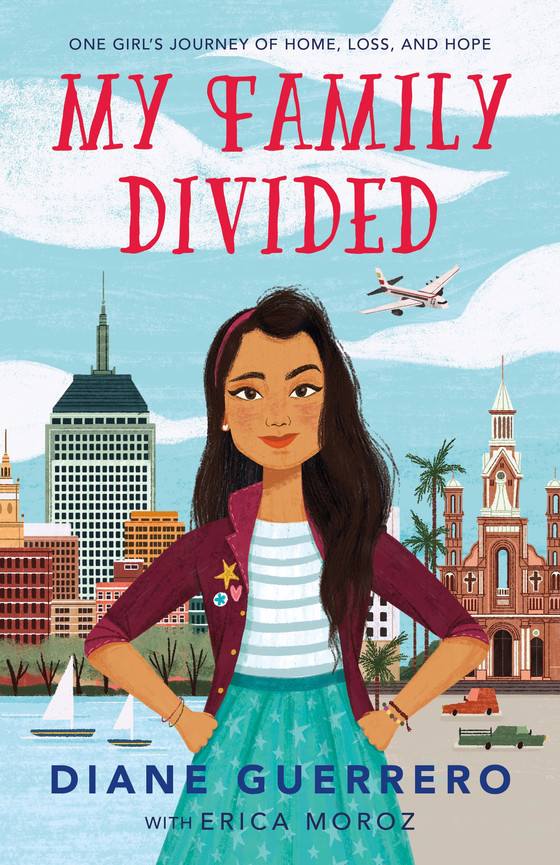 My Family Divided by Diane Guerrero with Erica Moro