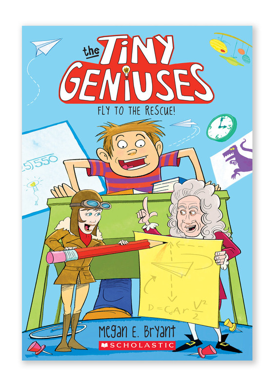 Tiny Geniuses: Fly to the Rescue by Megan E. Bryant