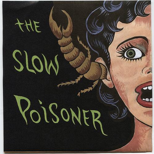 "Slow Poisoner:Midnight Earwig Buffet 7"""