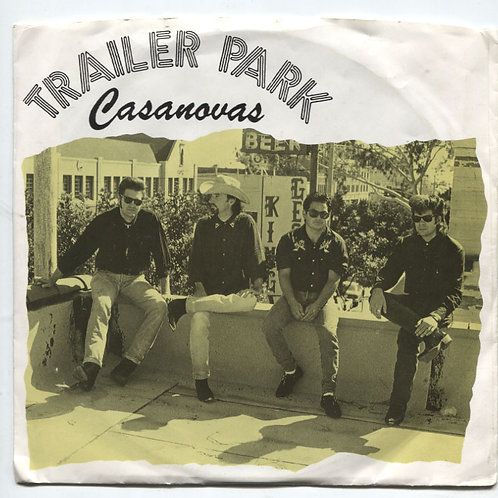 Trailer Park Casanovas:Too Damn Bad 7""