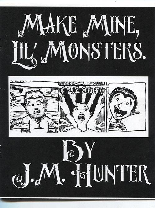 JM Hunter's Make Mine Lil' Monsters