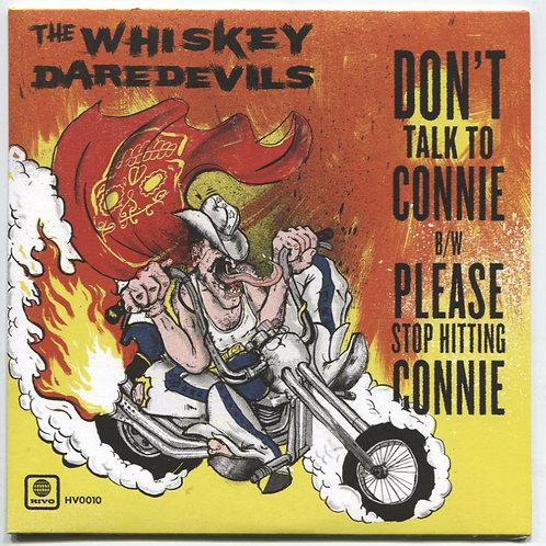 """Whiskey Daredevils: Don't Talk To Connie 7"""""""