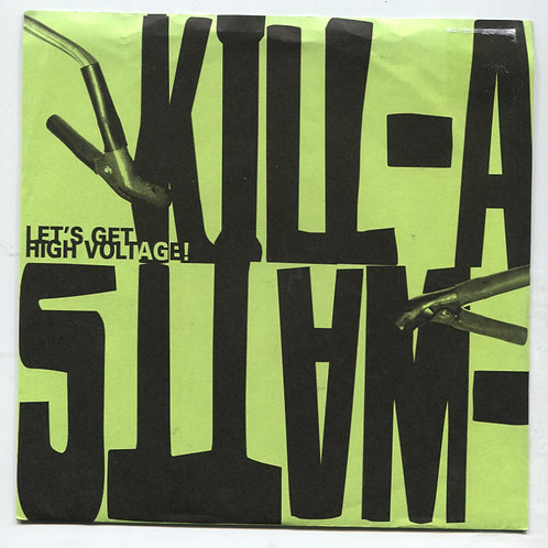 """Kill-A-Watts: Let's Get High Voltage 7"""""""