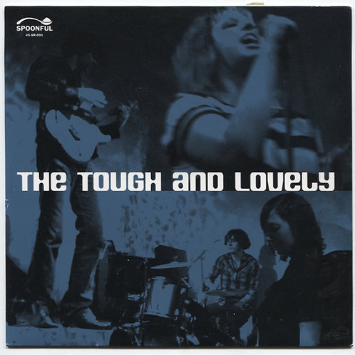 """Tough and Lovely 7"""""""