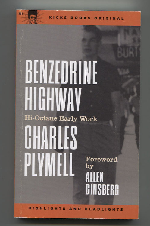 Benzedrine Highway: Hi-Octane Early Work by Charles Plymell