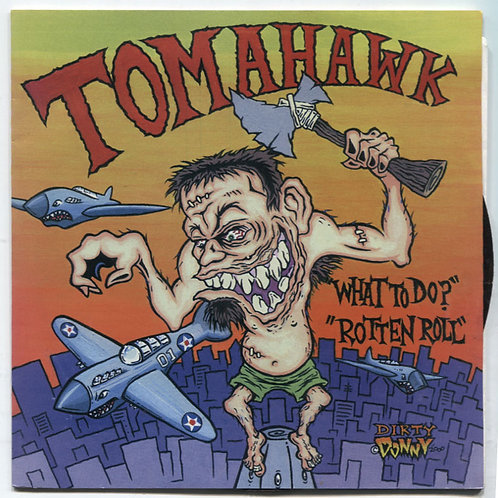 Tomahawk: What To Do? 7""