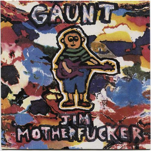 "Gaunt: Jim Motherfucker 7"""