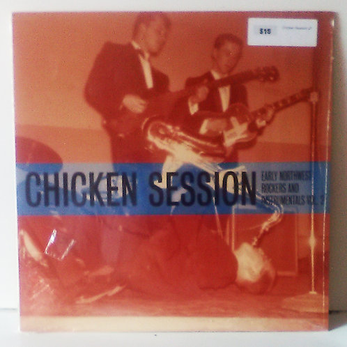 Chicken Session - Early Northwest Rockers And Instrumentals Vol.2 LP