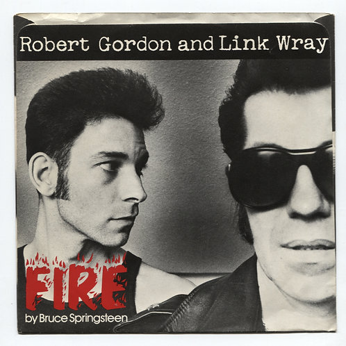 Robert Gordon and Link Wray Fire 7""