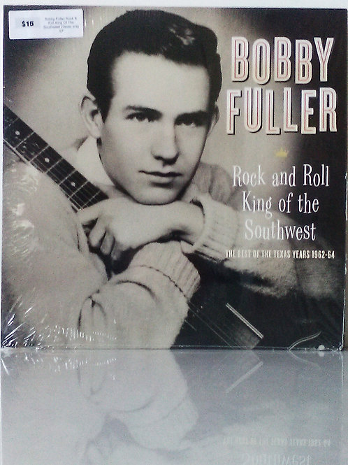 Bobby Fuller: Rock and Roll King of the Southwest