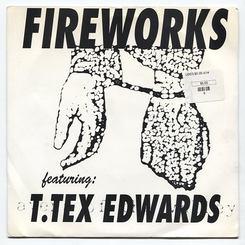 """Fireworks Featuring T. Tex Edwards A Man Is A Slave 7"""""""