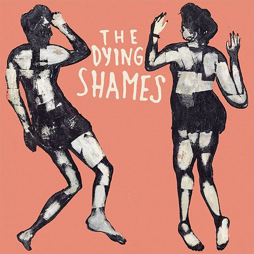 The Dying Shames: S/T LP