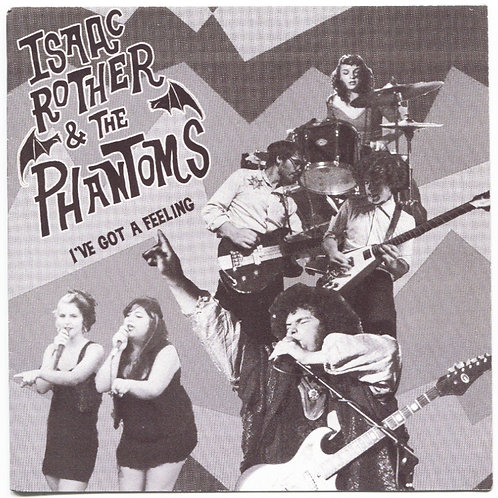 Isaac Rother And The Phantoms: I Got A Feeling 7""