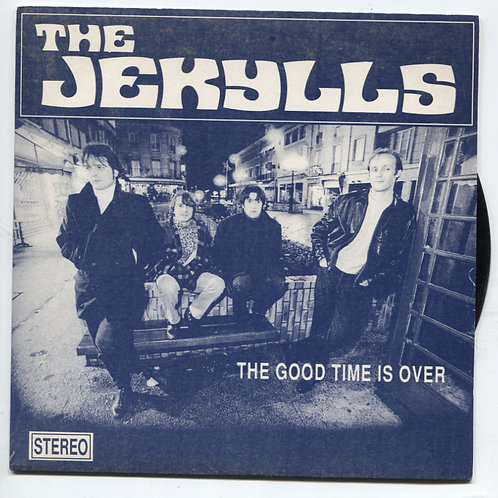 Jekylls: The Good Time Is Over 7""