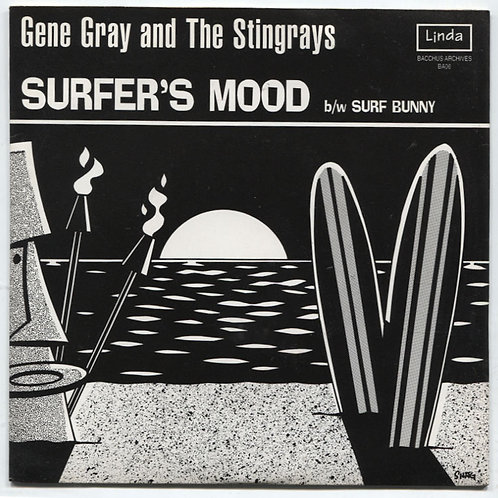 Gene Gray And The Stingrays: Surfer's Mood 7""