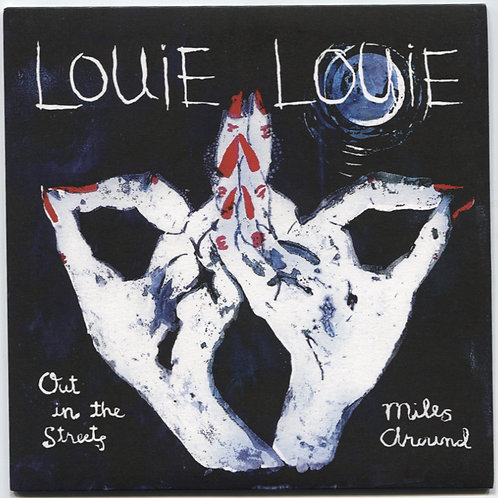 """Louie Louie: Out In The Streets 7"""""""