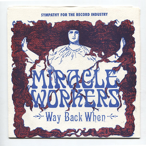 Miracle Workers Way Back When 7""