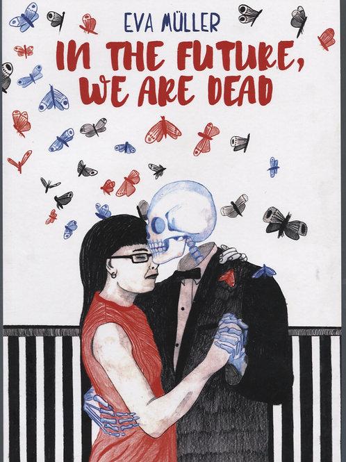 Eva Muller's In The Future We Are Dead