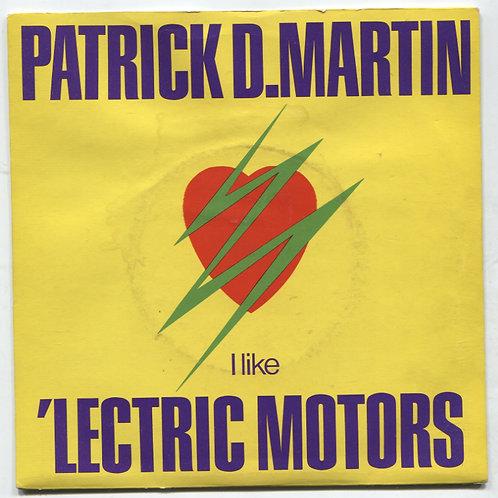 """Patrick D. Martin: I Like 'Lectric Motors 7"""""""