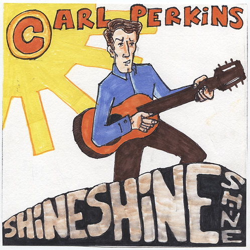 "Carl Perkins: Shine Shine Shine 7"" Record with Original Art"