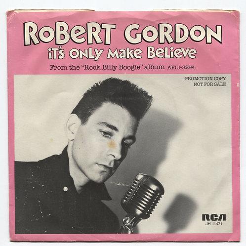 "Robert Gordon: It's Only Make Believe 7"""
