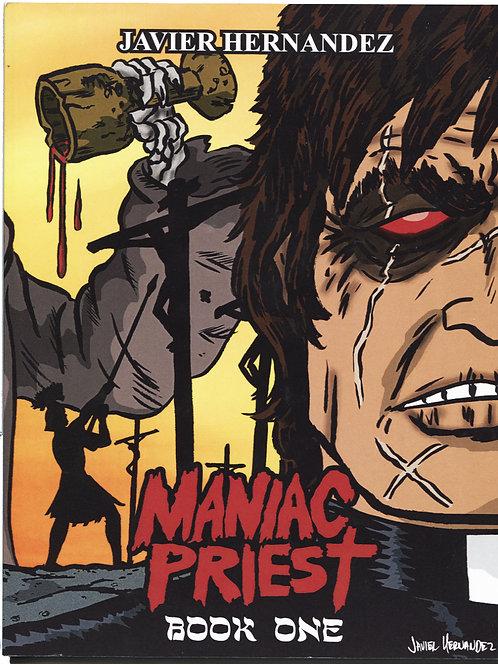Javier Hernandez's Maniac Priest Book 1