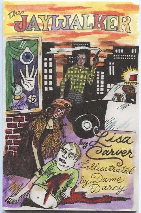 The Jaywalker by Lisa Carver