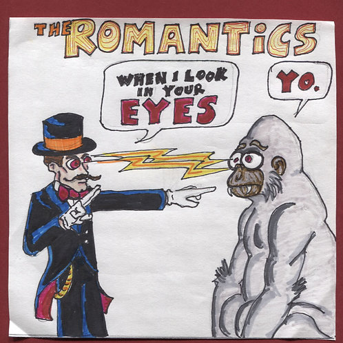 "The Romantics: when I Look In Your Eyes 7"" Record with Original Art PS"