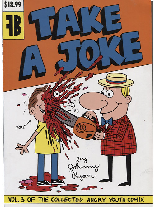 Take A Joke: Collected Angry Youth Comix Vol 3