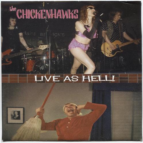"Chickenhawks: Live As Hell 7"""
