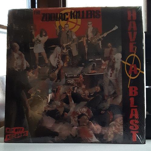 Zodiac Killers: Have A Blast LP