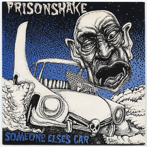 Prisonshake: Someone Else's Car 7""