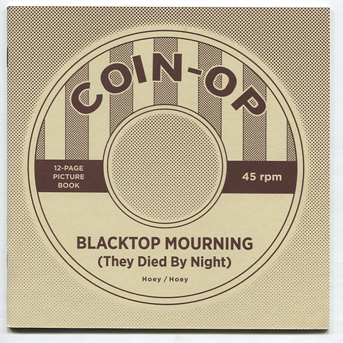 Coin-Op Studios: Blacktop Mourning (They Died By Night)