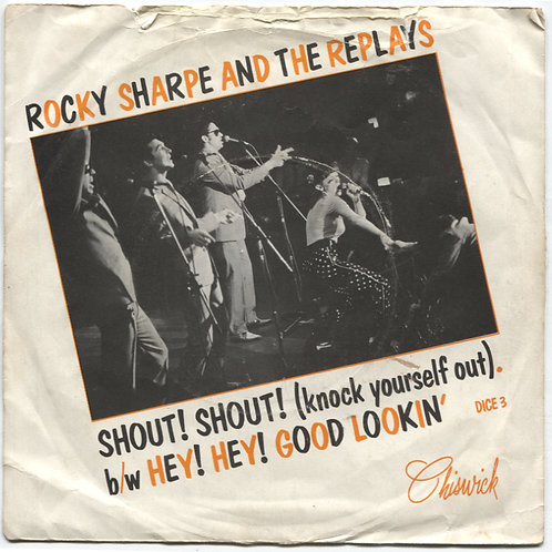 """Rocky Sharpe & The Replays: Shout Shout Knock Yourself Out 7"""""""
