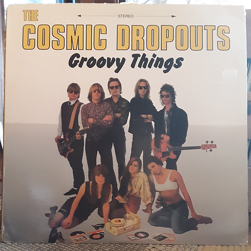 Cosmic Dropouts: Groovy things LP