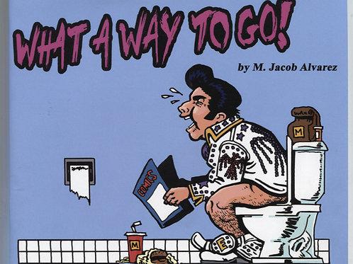 M. Jacob Alvarez's What A Way To Go!