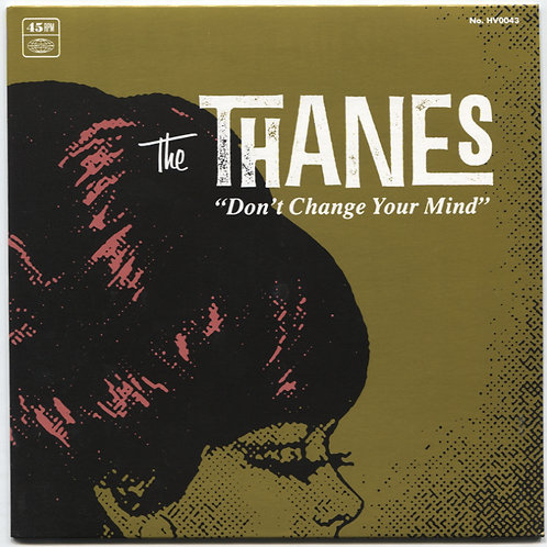The Thanes: Don't Change Your Mind 7""