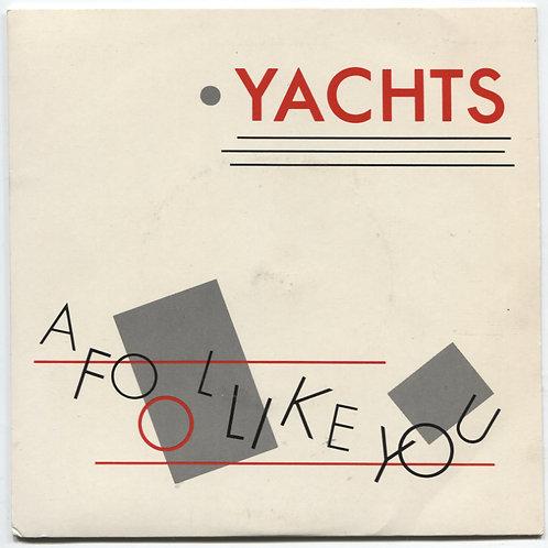 """Yachts: A Fool Like You 7"""""""