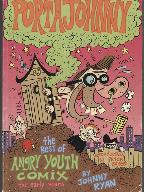 Portajohnny: the Best of Angry Youth Comix the Early Years