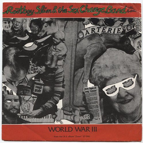 Rootboy Slim & The Sex Change Band W/ The Rootettes World War III 7""