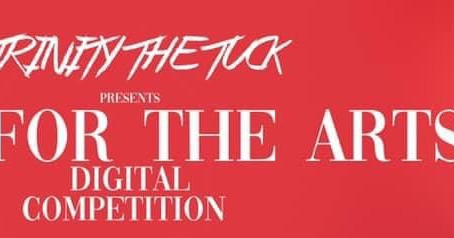 Trinity the Tuck presents Love for the Arts Digital Competition