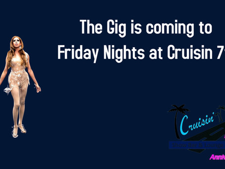 The Gig is coming to Friday Nights at Cruisin 7th