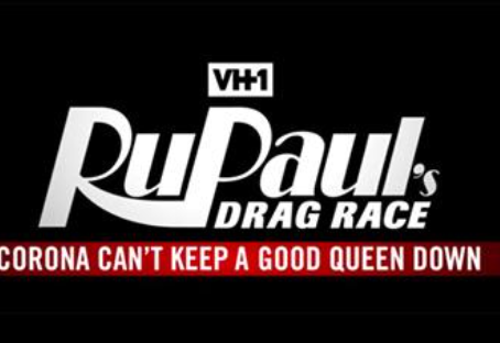 """""""RuPaul's Drag Race: Corona can't Keep a Good Queen Down"""" Documentary Coming Soon to VH1"""
