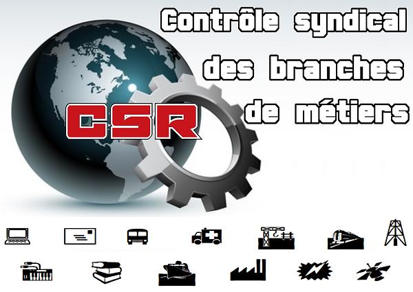 Syndicalisme d'industrie, contrôle des branches d'activité, syndicalisme révolutionnaire (CSR)